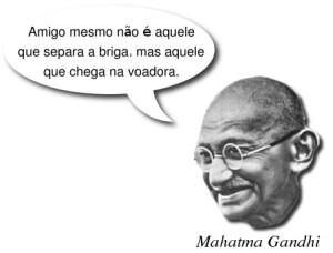 Pensamento de Mahatma Gandhi (Amigo voador)