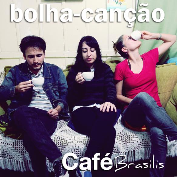 capa bolha-canção café brasilis