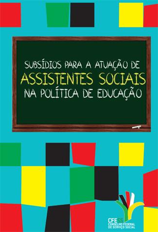 Subsídios para a atuação na Política de Educação. arte: Ane Francco