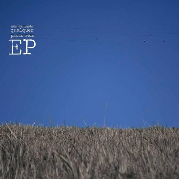 EP  Num Segundo Qualquer de Paulo Reis