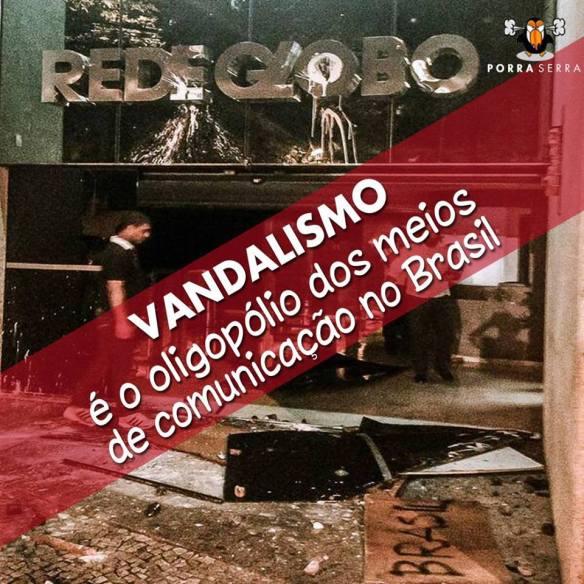Vandalismo de verdade é o oligopólio dos meios de comunicação no Brasil