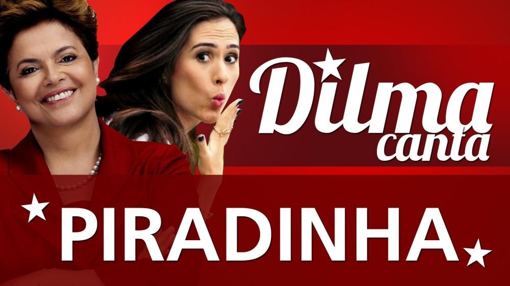 Dilma piradinha!