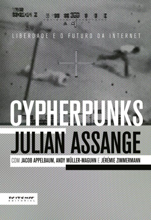 Cypherpunks - Liberdade e o futuro da internet