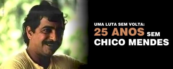 25 anos sem Chico Mendes