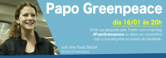 Papo Greenpeace com a ativista Ana Paula