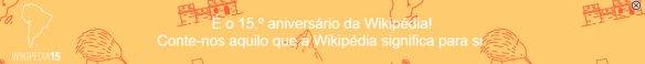 Wikipédia 15 anos, Wikipédia, Dialison Cleber Vitti, Dialison Cleber, Dialison Vitti, Dialison, Cleber Vitti, Vitti, #DialisonCleberVitti, @dcvitti, dcvitti, #blogdodcvitti, Ilhota, 2016, Newsletter, Feed,
