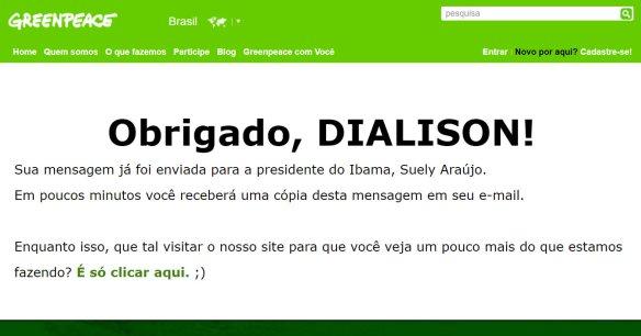Minha mensagem já foi enviada para a presidente do Ibama, Suely Araújo