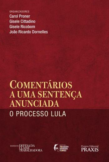 Livro Comentários a uma sentença anunciada - O processo de Lula