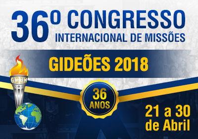 36º Congresso Internacional de Missões dos Gideões Missionários da Última Hora - Gideões 2018