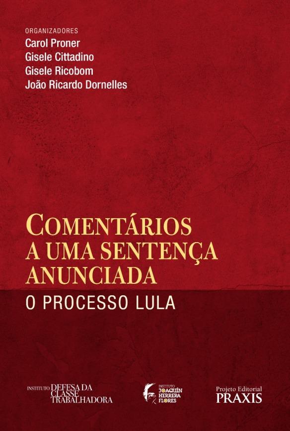 Livro: Comentários a uma Sentença Anunciada - O processo Lula