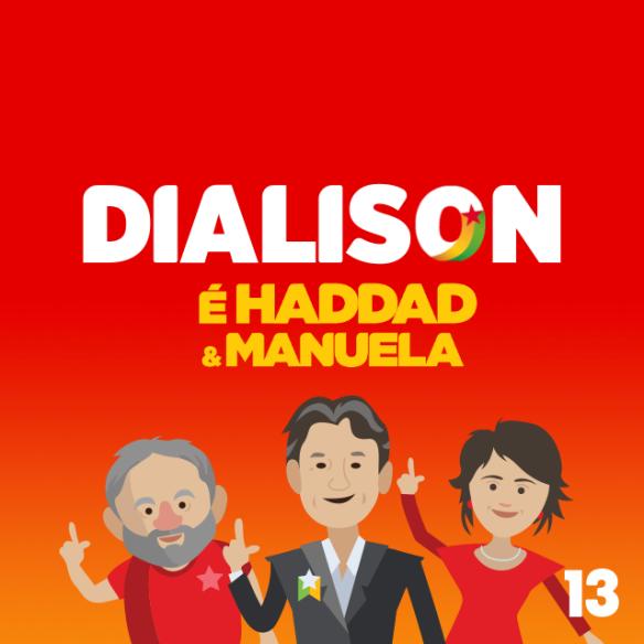 Dialison é Haddad e Manuela #LulaLivre