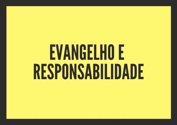 Evangelho e responsabilidade