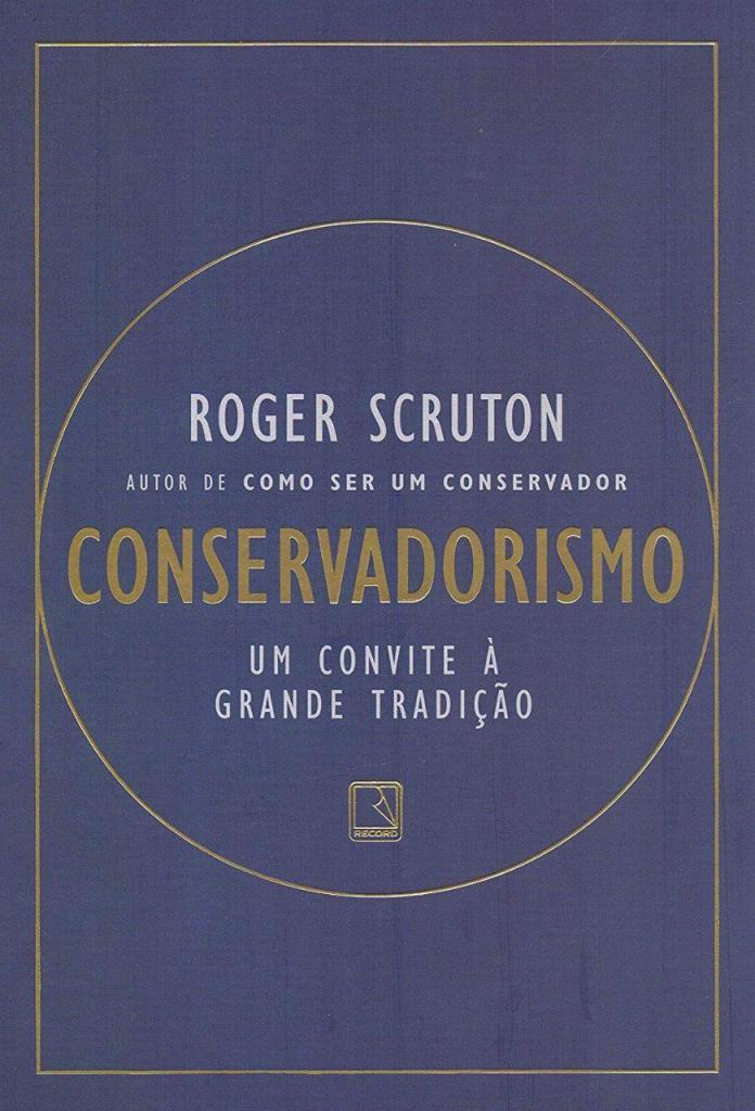 [Livro] Conservadorismo - Por Roger Scruton