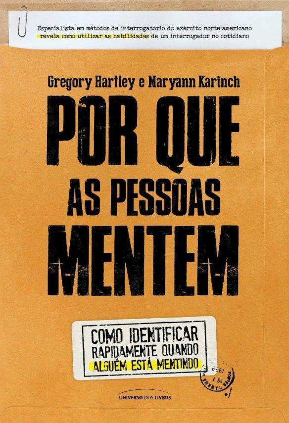 [Livro] Por Que as Pessoas Mentem -  Por Gregory Hartley e Maryann Karinch